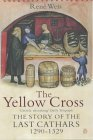 Cathar Books: The Yellow Cross: The Story of the Last 